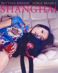 Shanghai   Bettina Rheims & Serge Bramly  