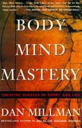 Body Mind Mastery | Dan Millman |