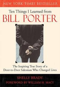 Ten Things I Learned from Bill Porter   Shelly Brady  