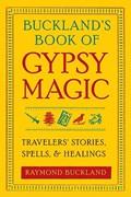 Buckland'S Book of Gypsy Magic   Raymond (raymond Buckland) Buckland  