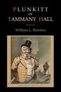 Plunkitt of Tammany Hall   William L. Riordon  