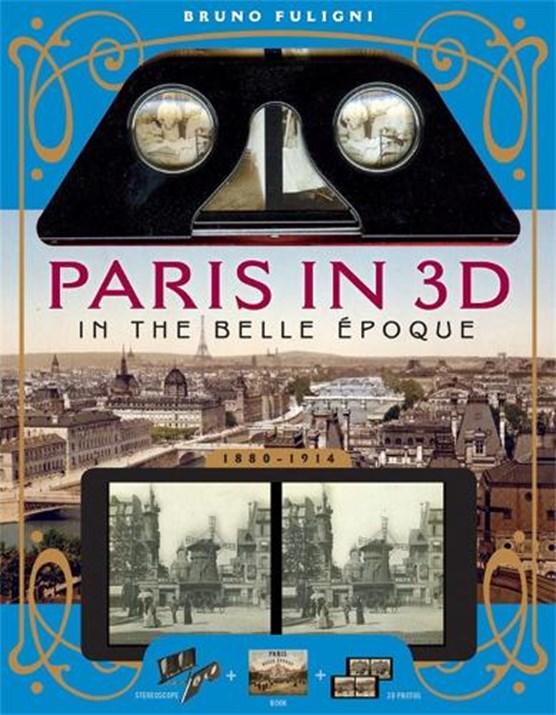 Paris in 3D in the Belle Epoque
