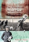 The American Wind Band   Richard K. Hansen  