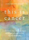 This is Cancer | Laura Haddad |