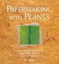 Papermaking with Plants | Helen Hiebert |