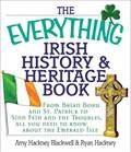 The Everything Irish History & Heritage Book   Amy Hackney Blackwell ; Ryan Hackney  