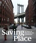 Saving Place   Albrecht, Donald ; Dolkart, Andrew ; Worden, Seri  