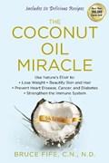 Coconut Oil Miracle   Bruce (bruce Fife) Fife  
