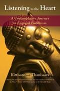 Listening to the Heart   Kittisaro ; Thanissara  