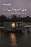 Negri, A: Winter Is Over - Writings on Transformation Denied   Antonio Negri  