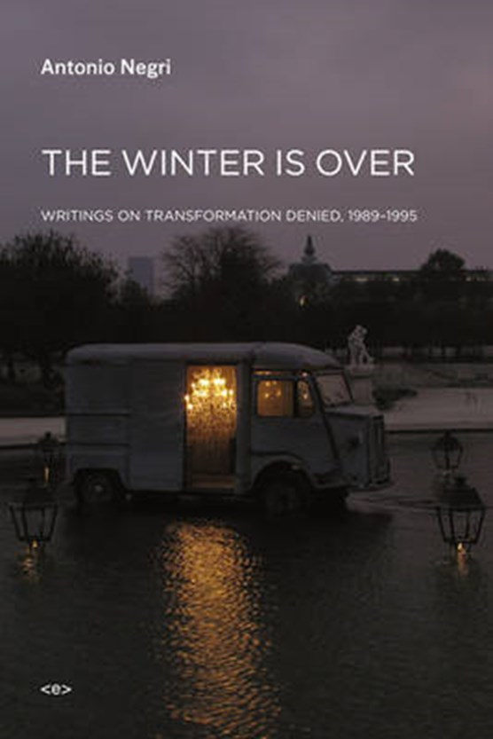 Negri, A: Winter Is Over - Writings on Transformation Denied