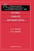 Matrix Variate Distributions | A K (bowling Green State University, Bowling Green, Ohio, Usa) Gupta ; D K Nagar |