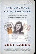 The Courage of Strangers   Jeri Laber  