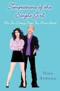 Temptations of the Single Girl   Nina Atwood  