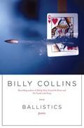 Ballistics | Billy Collins |