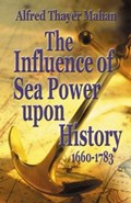 Influence of Sea Power Upon History, 1660-1783, The | A. T. Mahan |