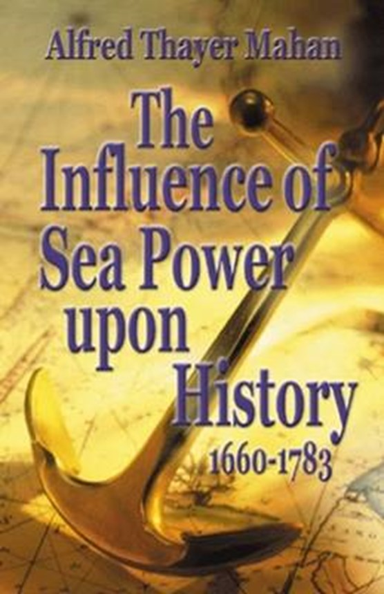 Influence of Sea Power Upon History, 1660-1783, The