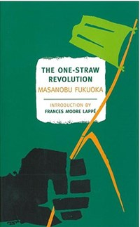 The One-Straw Revolution   Masanobu Fukuoka  