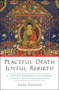 Peaceful Death, Joyful Rebirth | Tulku Thondup |