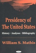 Presidency of the United States   William S Mathis  