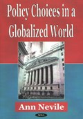 Policy Choices in a Globalized World   Ann Nevil  