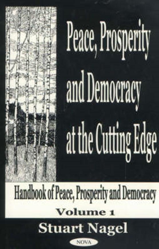 Peace, Prosperity & Democracy At the Cutting Edge, Volume 1