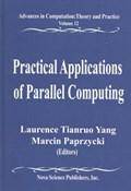 Practical Applications of Parallel Computing | Laurence Tianruo Yang ; Marcin Paprzycki |