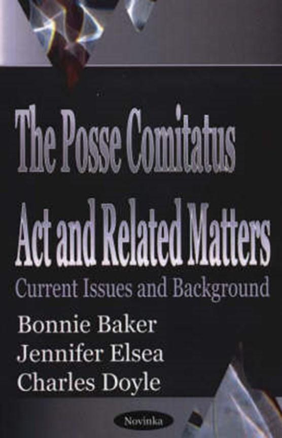 Posse Comitatus Act & Related Matters