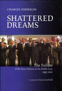 Shattered Dreams | Charles Enderlin |