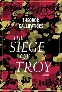 The Siege Of Troy | Kallifatides, Theodor ; Delargy, Marlaine |