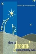 Dare To Dream! | Sandra Mcleod Humphrey |
