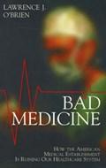 Bad Medicine   Lawrence J. Brien  