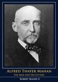 Alfred Thayer Mahan   Robert Seager Ii  