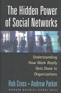 The Hidden Power of Social Networks   Cross, Robert L. ; Parker, Andrew  