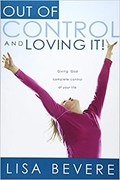 Out of Control and Loving it !   Lisa Bevere  