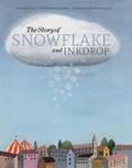 The Story of Snowflake and Inkdrop | Pierdomenico Baccalario ; Alessandro Gatti ; Simona Mulazzani |