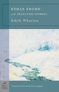 Ethan Frome And Selected Stories | Edith Wharton |