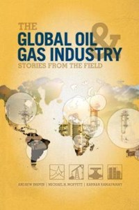 The Global Oil and Gas Industry | Andrew Inkpen ; Michael H. Moffett ; Kannan Ramaswamy |