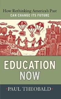 Education Now   Paul Theobald  