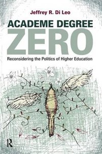 Academe Degree Zero | Jeffrey R. Di Leo |