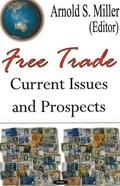Free Trade   Arnold S Miller  