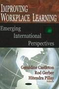 Improving Workplace Learning   Castleton, Geraldine ; Gerber, Rod ; Pillay, Hitendra  