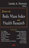 Focus on Body Mass Index & Health Research | Linda A Ferrera |