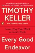 Every Good Endeavor | Timothy Keller |