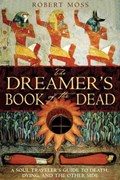 The Dreamers Book of the Dead | Robert Moss |