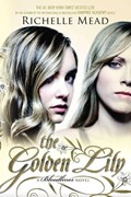 The Golden Lily   Richelle Mead  