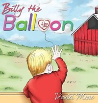 Billy the Balloon | Daniel Moore |