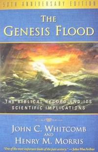 The Genesis Flood | Whitcomb, John C. ; Morris, Henry M. |