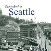 Remembering Seattle | Walt Crowley |
