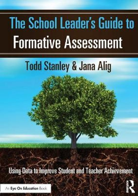 The School Leader's Guide to Formative Assessment